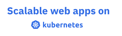 Scalable web applications on Kubernetes thumbnail
