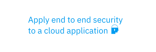Apply end to end security to a cloud application thumbnail